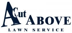 A Cut Above Lawn Service, Inc.